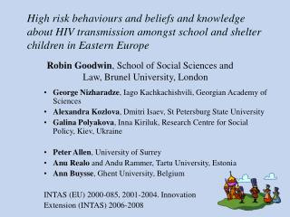 High risk behaviours and beliefs and knowledge about HIV transmission amongst school and shelter children in Eastern Eur