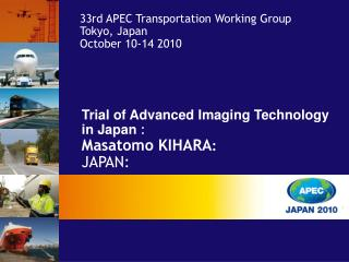 Trial of Advanced Imaging Technology in Japan :  Masatomo KIHARA: JAPAN: