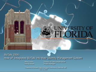 BizTalk 2006:  How UF Integrated BizTalk into their Identity Management System