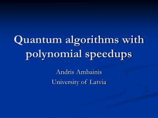 Quantum algorithms with polynomial speedups