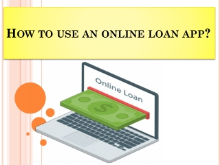 How to use an online loan app?