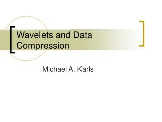 Wavelets and Data Compression
