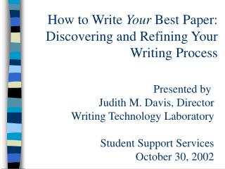 How to Write  Your  Best Paper: Discovering and Refining Your Writing Process