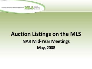 Auction Listings on the MLS NAR Mid-Year Meetings May, 2008