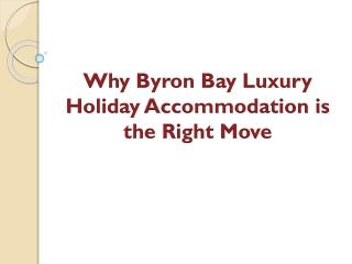 Why Byron Bay Luxury Holiday Accommodation is the Right Move