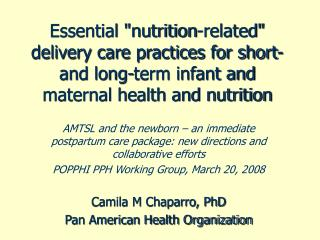 "Essential ""nutrition-related"" delivery care practices for short- and long-term infant and maternal health and"