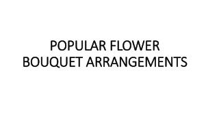 POPULAR FLOWER BOUQUET ARRANGEMENTS