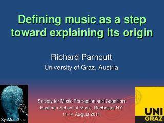 The  Or Defining  Music as a Step Toward Explaining its Origin  Defining music as a step toward explaining its origin