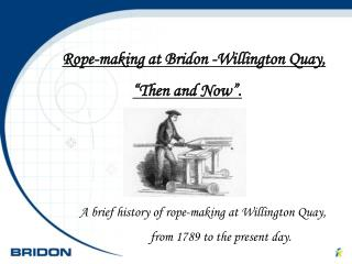 """Rope-making at Bridon -Willington Quay, """"Then and Now""""."""