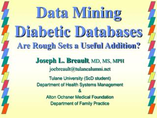 Data Mining Diabetic Databases Are Rough Sets a Useful Addition?