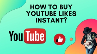 How To Buy YouTube Likes Instant?