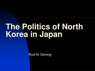 The Politics of North Korea in Japan