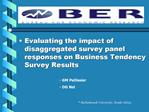 Evaluating the impact of disaggregated survey panel responses on Business Tendency Survey Results