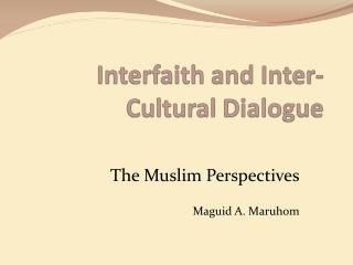 Interfaith and Inter-Cultural Dialogue