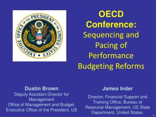 OECD Conference:  Sequencing and Pacing of Performance Budgeting Reforms