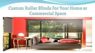Custom Roller Blinds For Your Home or Commercial Space