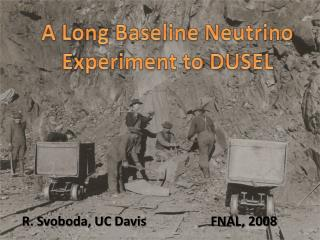 A Long Baseline Neutrino Experiment to DUSEL