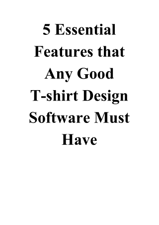 5 Essential Features that Any Good T-shirt Design Software Must Have