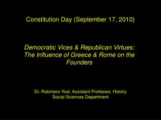 Democratic Vices  Republican Virtues: The Influence of Greece  Rome on the Founders