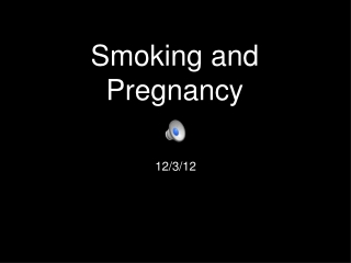Smoking and Pregnancy