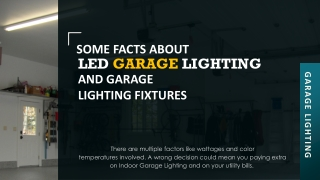 SOME FACTS ABOUT LED GARAGE LIGHTING AND GARAGE LIGHTING FIXTURES