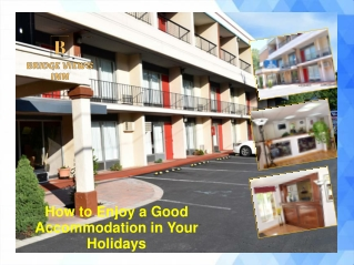 How to Enjoy a Good Accommodation in Your Holidays