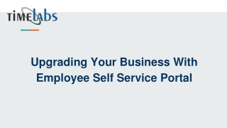 Upgrading Your Business With Employee Self Service Portal