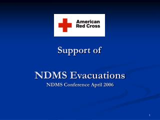 Support of  NDMS Evacuations NDMS Conference April 2006