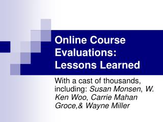 Online Course Evaluations: Lessons Learned