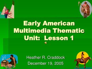 Early American Multimedia Thematic Unit:  Lesson 1