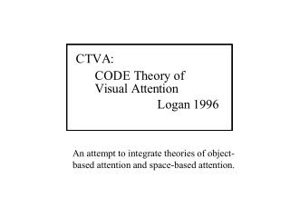 An attempt to integrate theories of object-based attention and space-based attention.