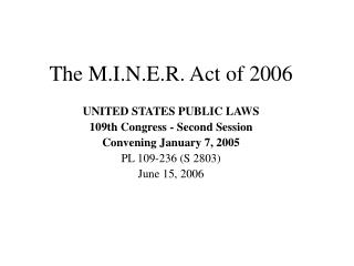 The M.I.N.E.R. Act of 2006