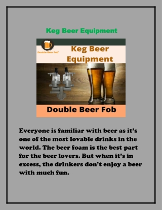 Need keg beer equipment. you come to the right place.