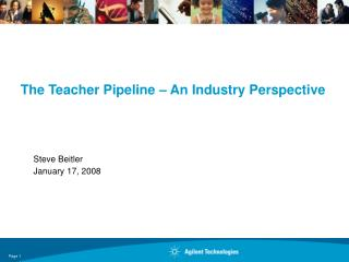 The Teacher Pipeline   An Industry Perspective