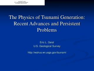 The Physics of Tsunami Generation: Recent Advances and Persistent Problems