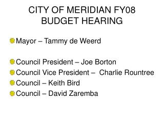 CITY OF MERIDIAN FY08 BUDGET HEARING