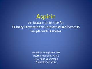 Aspirin An Update on its Use for  Primary Prevention of Cardiovascular Events in People with Diabetes