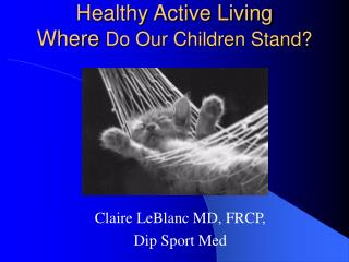 Healthy Active Living  Where  Do Our Children Stand?