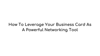 Business Card As A Powerful Networking Tool