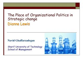 The Place of Organizational Politics in Strategic change Dianne Lewis