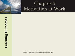 Chapter 5 Motivation at Work