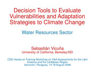 Decision Tools to Evaluate Vulnerabilities and Adaptation Strategies to Climate Change Water Resources Sector