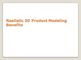 Realistic 3D Product Modeling Benefits
