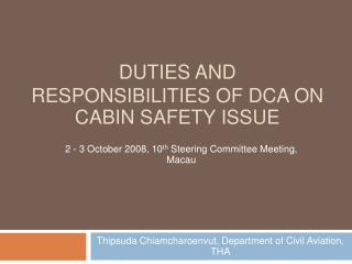 Duties and Responsibilities of DCA on cabin safety issue