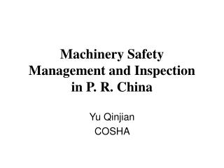Machinery Safety  Management and Inspection  in P. R. China