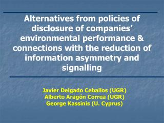 Alternatives from policies of disclosure of companies' environmental performance & connections with the reduction