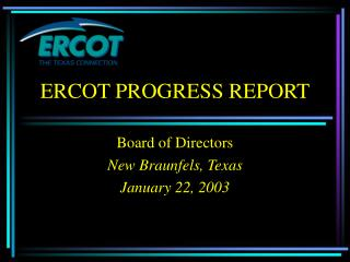 ERCOT PROGRESS REPORT
