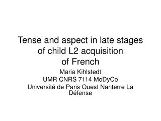 Tense and aspect in late stages of child L2 acquisition of French