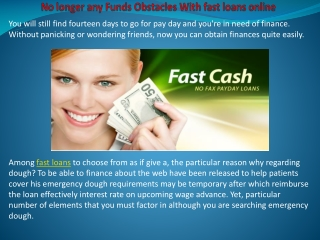 No longer any Funds Obstacles With fast loans