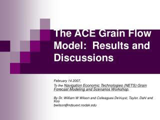 The ACE Grain Flow Model:  Results and Discussions